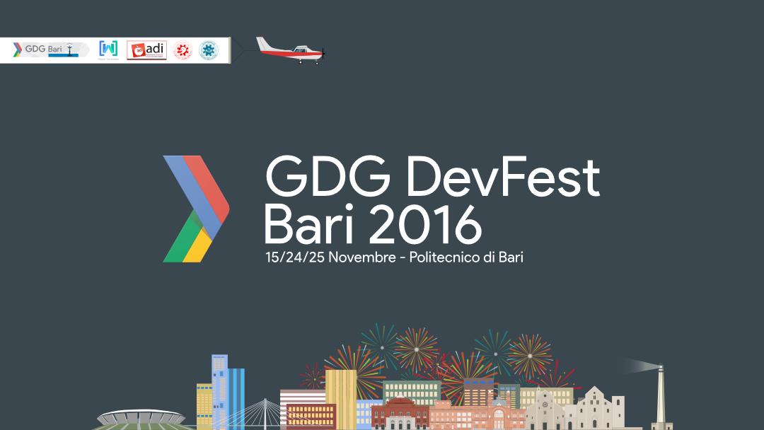 Google Dev Fest Bari 2016